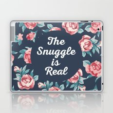 The Snuggle Is Real (Floral) Funny Quote Laptop & iPad Skin