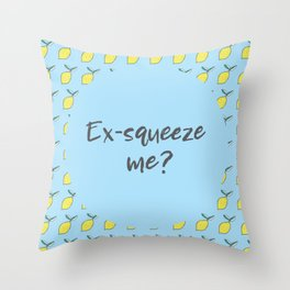 Ex-squeeze Me? Throw Pillow