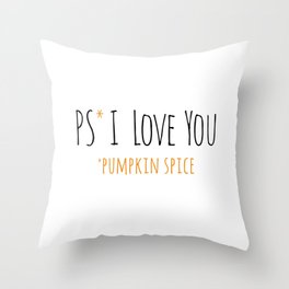 PS I Love you - Pumpkin Spice Throw Pillow