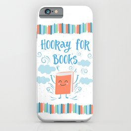 Hooray For Books iPhone Case