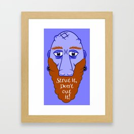 Beard Strut it Framed Art Print