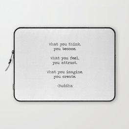 What you think you become, what you feel you attract motivational inspiring Buddha quote art print Laptop Sleeve