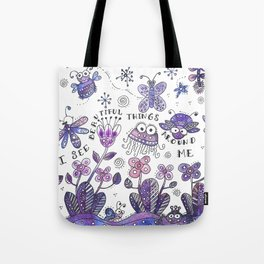 I See Beautiful Things Around Me Tote Bag