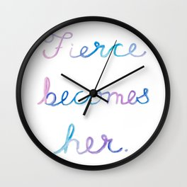 Fierce Becomes Her. Wall Clock