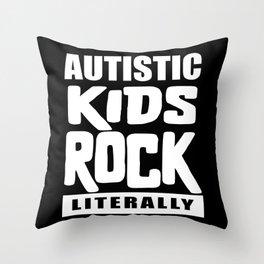 Autism Awareness Autistic Kids Rock Literally Throw Pillow