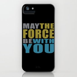 May the force be with you #on black iPhone Case