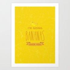 Going bananas over you Art Print