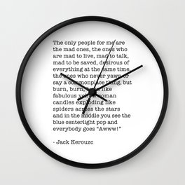 Jack Kerouac - On the Road - The only people for me are the mad ones, Wall Clock