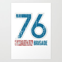 American Brigade 76 Art Print