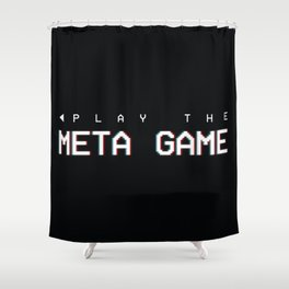 Play the Meta Game Shower Curtain