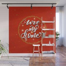 Love my home Wall Mural
