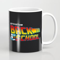 Gotta Get Back to School Mug
