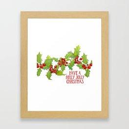 Have a Holly Jolly Christmas Framed Art Print
