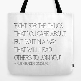 Fight for the things - Ruth Tote Bag