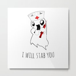 Halloween Costume I Will Stab You Nurse Gift Metal Print