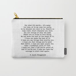 Life quote, For what it's worth, F. Scott Fitzgerald Quote Carry-All Pouch