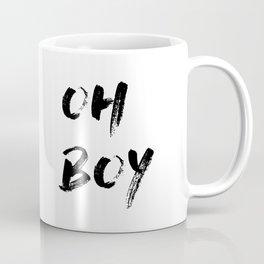 OH BOY Quote Coffee Mug