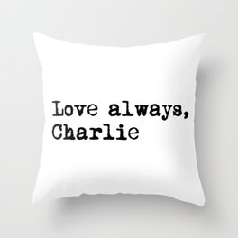 Love always, charlie. Throw Pillow