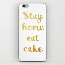 Stay home Eat cake iPhone Skin