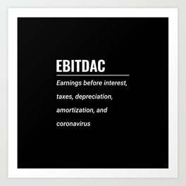 EBITDAC (with oxford comma) Art Print