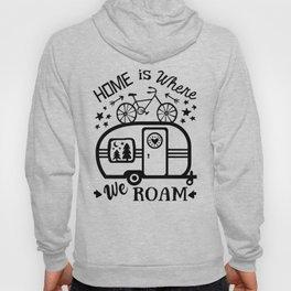 Home Is Where We Roam Rv Camper Road Trip Hoody