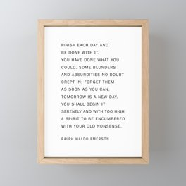 finish each day and be done with it Framed Mini Art Print