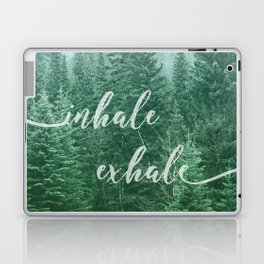 Forest Inhale Exhale Quote Laptop & iPad Skin