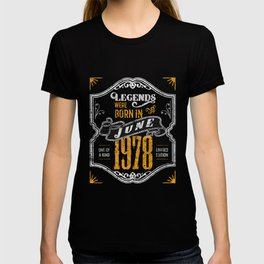 Legends Were Born in June 1978 Awesome Birthday Gift Shirt T-shirt