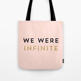 We were infinite. Tote Bag