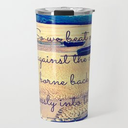 So We Beat On, Boats Against the Shore... Travel Mug