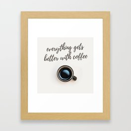 BETTER WITH COFFEE | Coffee | Quote | Love | Design | Framed Art Print