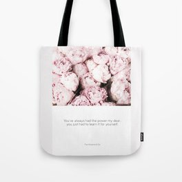 Pink Peonies with Inspirational Encouraging Quote. Tote Bag