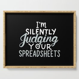 I Am Silently Judging Your Spreadsheets For Accountants Serving Tray