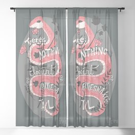 There is nothing as eloquent as a rattlesnake's tail, inspirational quote Sheer Curtain