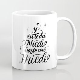 Y si te da miedo, hazlo con miedo #Spanish #Lettering #Fear #Miedo #Courage #Inspiration Coffee Mug