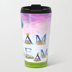 I Am A Dreamer  Metal Travel Mug