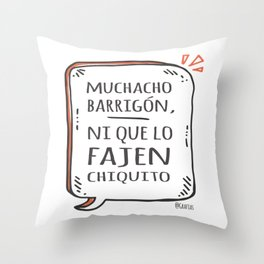Muchacho barrigón, ni que lo fajen chiquito Throw Pillow