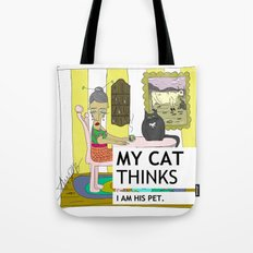 My cat thinks I am his pet Tote Bag