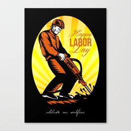 Celebrating Our Workforce Happy Labor Day Poster Canvas Print