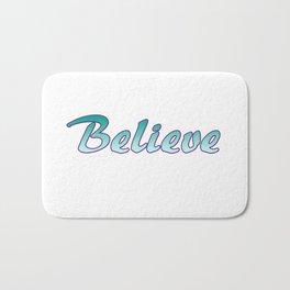 Inspiration Words...Believe Bath Mat