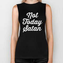 Not Today Satan Funny Quote Biker Tank