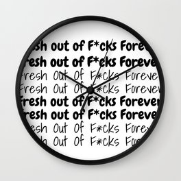 Out of Fcks Forever Wall Clock