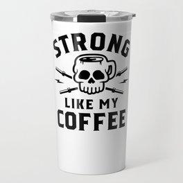 Strong Like My Coffee v2 Travel Mug