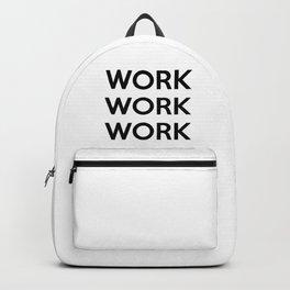 WORK WORK WORK Backpack