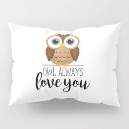Owl Always Love You Pillow Sham