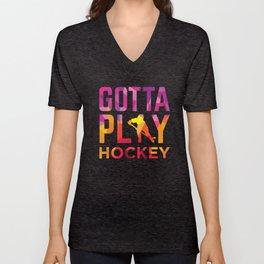 Gotta PLAY Hockey Girls Unisex V-Neck