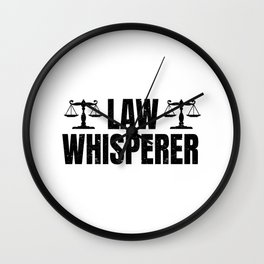 Law Whisperer Funny Lawyer Gift Idea Wall Clock