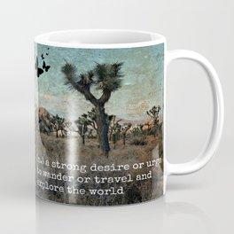 Wanderlust Inspirational Travel Quote  Coffee Mug
