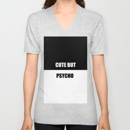 cute but psycho funny quote Unisex V-Neck