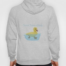 Never Trust a Duck - The Infernal Devices design Hoody